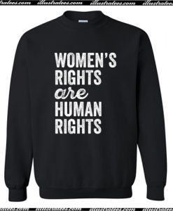 Womens Rights Are Human Rights Sweatshirt AI