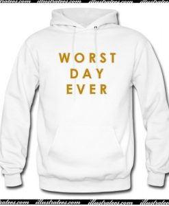worst day ever Hoodie AI