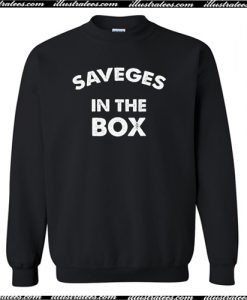 Savages In The Box Sweatshirt AI
