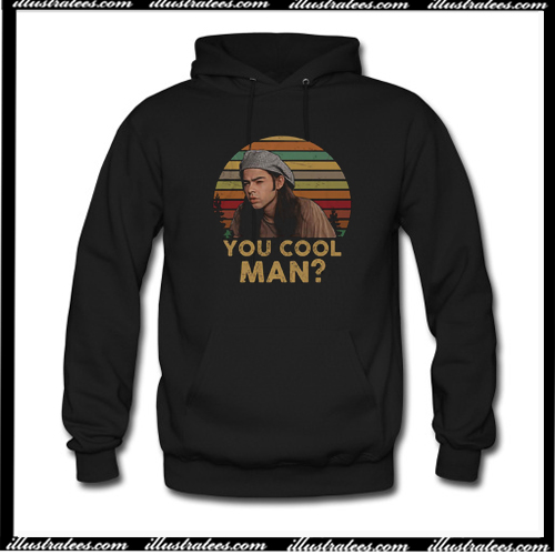 Ron Slater Dazed And Confused You Cool Man Hoodie AI