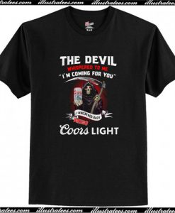 The Devil Whispered to me I'm Coming for You T-Shirt AI