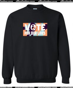 Vote For Our Lives Sweatshirt AI