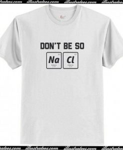 Don't Be So Salty T-Shirt AI
