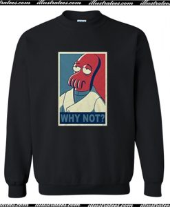 Zoidberg Why Not Sweatshirt AI