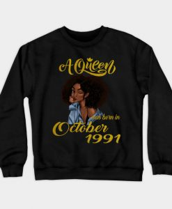 A Queen Was Born in October 1991 Sweatshirt AI