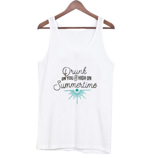 Drunk On You And High On Summertime Tank Top AI
