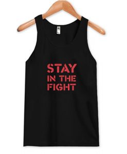 Stay In The Fight Tank Top AI