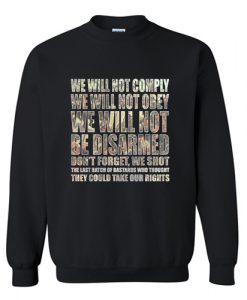 We Will Not Comply Sweatshirt AI