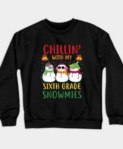 Chilling With My Sixth Grade Snowmies C Crewneck Sweatshirt AI