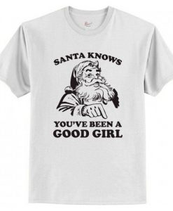 Santa Knows You've Been A Good Girl Christmas T-Shirt AI