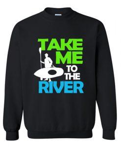 Take Me To The River Sweatshirt AI