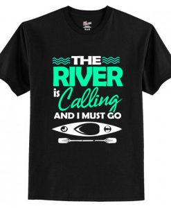 The River Is Calling And I Must Go T-Shirt AI