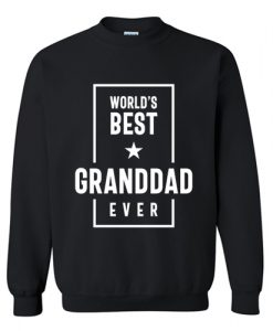 World's Best Granddad Ever Sweatshirt AI