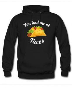 You Had Me At Tacos Hoodie AI