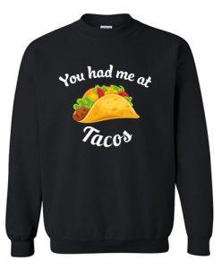 You Had Me At Tacos Sweatshirt AI