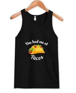 You Had Me At Tacos Tank Top AI