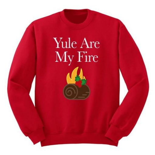Yule Are My Fire Crewneck Sweatshirt AI