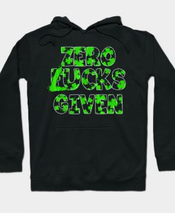 Zero Lucks Given Funny St Patricks Day Hoodie AI