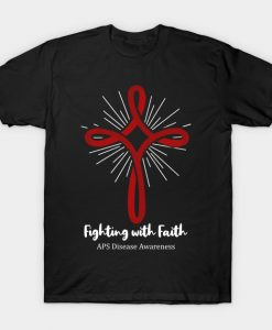 Fighiting With Faith APS Disease Awareness T-Shirt AI
