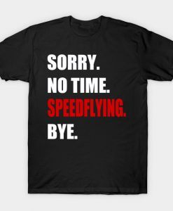 Speed Flying no time Speed Riding Funny Gift T-Shirt AI